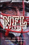 NFL Unplugged: The Brutal, Brilliant World of Professional Football (Hardcover)