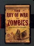 The Art of War for Zombies: Ancient Chinese Secrets of World Domination, Apocalypse Edition. (Hardcover)