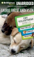 Vet Volunteers Books 1-3: Fight for Life, Homeless, Trickster, Library Edition (CD-Audio)