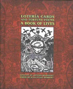 Loteria Cards and Fortune Poems: A Book of Lives (Hardcover)