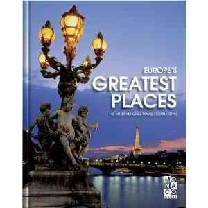 Europe's Greatest Places: The Most Amazing Travel Destinations in Europe (Hardcover)
