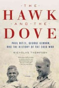 The Hawk and the Dove: Paul Nitze, George Kennan, and the History of the Cold War (Paperback)