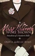 Miss Hildreth Wore Brown: Anecdotes of a Southern Belle (Paperback)