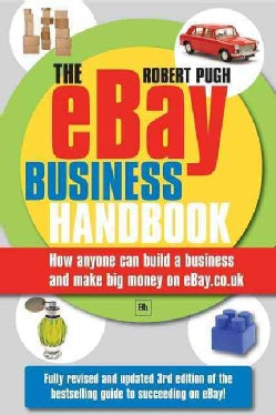The eBay Business Handbook: How Anyone Can Build a Business and Make big money on eBay.co.uk (Paperback)