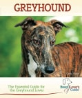 Greyhound: A Practical Guide for the Greyhound Lover (Spiral bound)