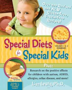 Special Diets for Special Kids: Over 200 Revised and New Gluten-Free Casein-Free Recipes!, Research on the Positive Effects f...