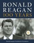 Ronald Reagan: 100 Years (Hardcover)