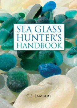 Sea Glass Hunter's Handbook (Hardcover)