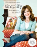 Simplify With Camille Roskelley: Quilts for the Modern Home (Paperback)