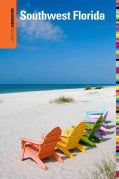 Insiders' Guide to Southwest Florida: Fort Myers, Naples, Bonita Springs Plus Captiva, Marco, & Sanibel Islands (Paperback)