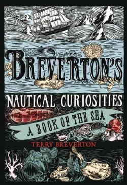 Breverton's Nautical Curiosities: A Book of the Sea (Hardcover)