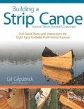 Building a Strip Canoe: Full-Sized Plans and Instructions for Eight Easy-to-Build, Field Tested Canoes (Paperback)
