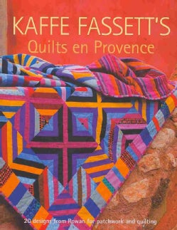 Kaffe Fassett's Quilts en Provence: 20 Designs from Rowan for Patchwork and Quilting (Paperback)
