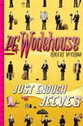 Just Enough Jeeves: Joy in the Morning / Very Good, Jeeves! / Right Ho, Jeeves (Paperback)