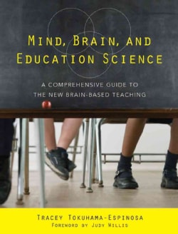 Mind, Brain, and Education Science: A Comprehensive Guide to the New Brain-Based Teaching (Paperback)