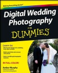 Digital Wedding Photography for Dummies (Paperback)