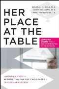 Her Place at the Table: A Woman's Guide to Negotiating Five Key Challenges to Leadership Success (Paperback)