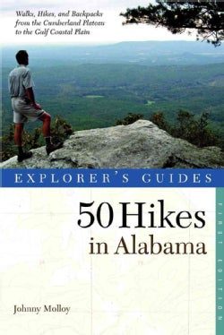 50 Hikes in Alabama: Walks, Hikes, & Backpacks from the Mountains to the Coast and Throughout the Heart of Dixie (Paperback)