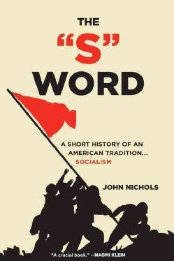 "The ""S"" Word: A Short History of an American Tradition...Socialism (Paperback)"