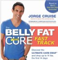 The belly fat cure fast track: Discover the ULTIMATE CARB SWAP and Drop Up to 14 Lbs. the First 14 Days (Spiral bound)