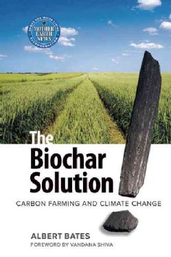 The Biochar Solution: Carbon Farming and Climate Change (Paperback)