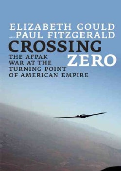Crossing Zero: The AfPak War at the Turning Point of American Empire (Paperback)