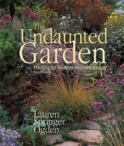 The Undaunted Garden: Planting for Weather-Resilient Beauty (Paperback)