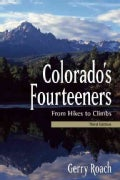 Colorado's Fourteeners: From Hikes to Climbs (Paperback)