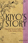 Kiyo's Story: A Japanese-American Family's Quest for the American Dream (Paperback)