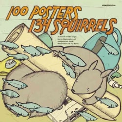 100 Posters 134 Squirrels: A Decade of Hot Dogs, Large Mammals, and Independent Rock: The Posters of Jay Ryan (Paperback)