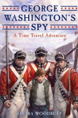 George Washington's Spy: A Time Travel Adventure (Hardcover)