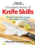 Zwilling J. A. Henckels Complete Book of Knife Skills: The Essential Guide to Use, Techniques & Care (Hardcover)