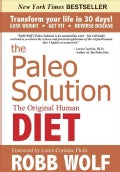 The Paleo Solution: The Original Human Diet (Hardcover)