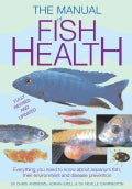 Manual of Fish Health: Everything You Need to Know About Aquarium Fish, Their Environment and Disease Prevention (Paperback)