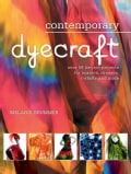 Contemporary Dyecraft: Over 50 Tie-Dye Projects for Scarves, Dresses, T-Shirts and More (Paperback)