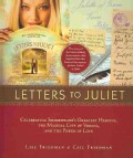 Letters to Juliet: Celebrating Shakespeare's Greatest Heroine, the Magical City of Verona, and the Power of Love (Paperback)