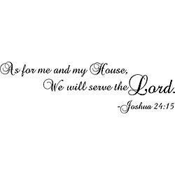 'As for Me and My House, We will Serve the Lord' Black Vinyl Wall Art