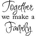 'Together We Make a Family' Black Vinyl Wall Art Quote