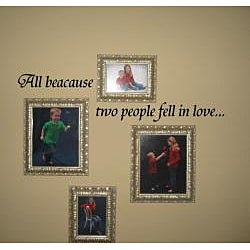 'All Because Two People Fell in Love' Black Vinyl Wall Art Quote