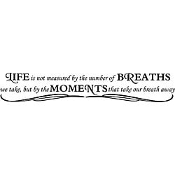 'Life is Not Measured by the Number of Breaths We Take' Black Vinyl Wall Art Quote