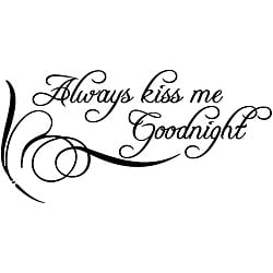 'Always Kiss Me Goodnight' Vinyl Wall Art