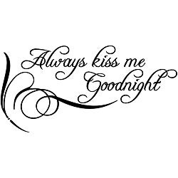 'Always Kiss Me Goodnight' Vinyl Wall Art Quote