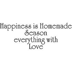 'Happiness Is Homemade - Season Everything With Love' Vinyl Wall Art Quote