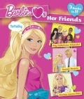 Barbie Loves Her Friends: 3 Books in 1! My Fabulous Friends / Secret Hearts / Barbie Loves Pets (Board book)