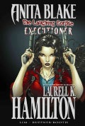 Anita Blake, Vampire Hunter - The Laughing Corpse 3: Executioner Premiere (Hardcover)