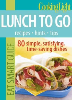 Cooking Light Eat Smart Guide: Lunch to Go (Paperback)