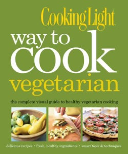 Cooking Light Way to Cook Vegetarian (Hardcover)