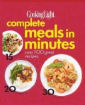 Cooking Light Complete Meals in Minutes: Over 700 Great Recipes (Loose-leaf)