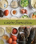 Le Cordon Bleu Cuisine Foundations: Classic Recipes (Paperback)