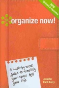 Organize Now!: A Week-by-Week Guide to Simplify Your Space and Your Life! (Spiral bound)